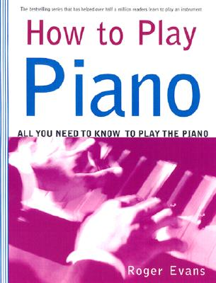 How to Play Piano By Evans, Roger