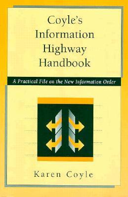 Coyle's Information Highway Handbook By Coyle, Karen