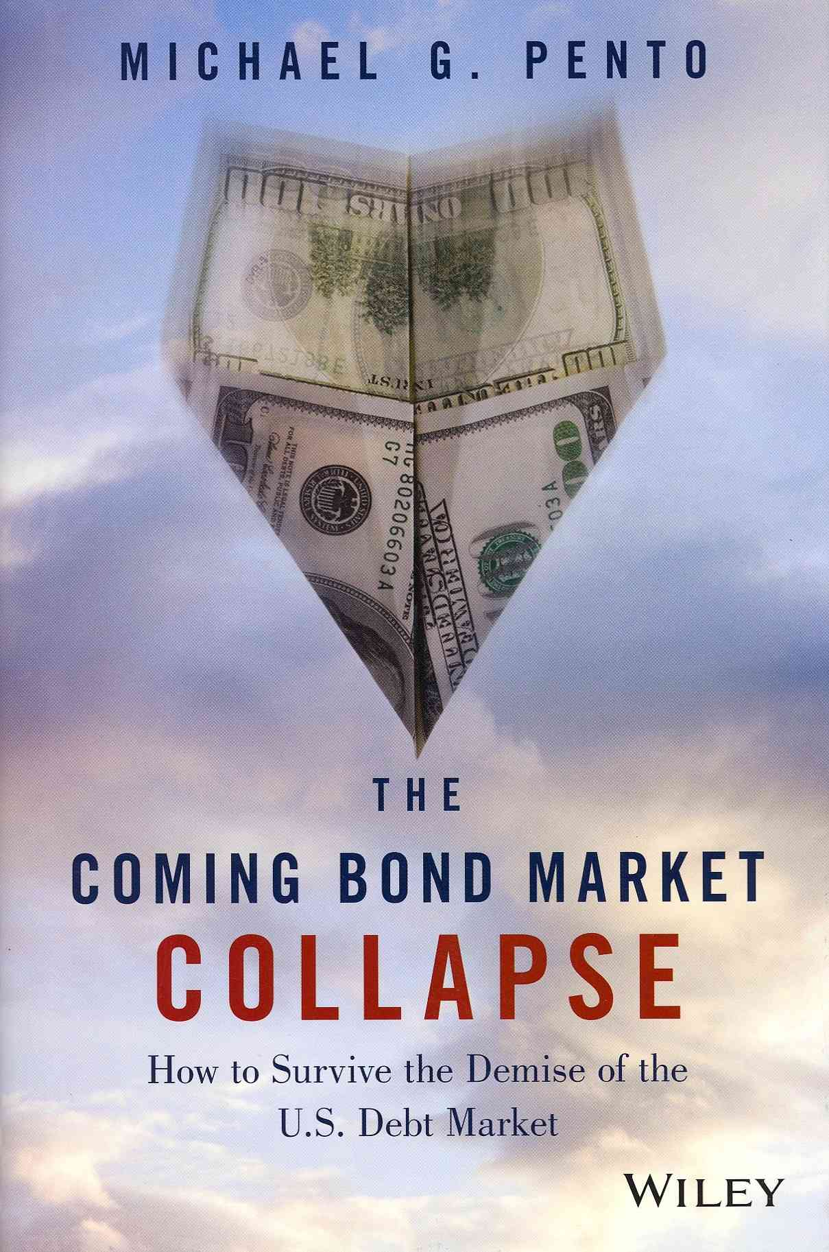 The Coming Bond Market Collapse By Pento, Michael G.